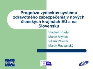 Prognóza výdavkov systému zdravotného zabezpečenia v nových členských krajinách EÚ a na Slovensku