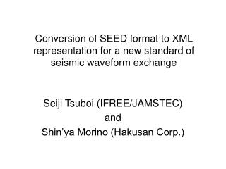 Conversion of SEED format to XML representation for a new standard of seismic waveform exchange