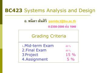 BC423 Systems Analysis and Design อ. พนิดา ตันศิริ panida.t@bu.ac.th       0-2350-3500  ต่อ 1640