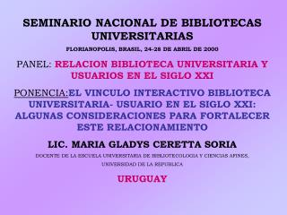 SEMINARIO NACIONAL DE BIBLIOTECAS UNIVERSITARIAS  FLORIANOPOLIS, BRASIL, 24-28 DE ABRIL DE 2000