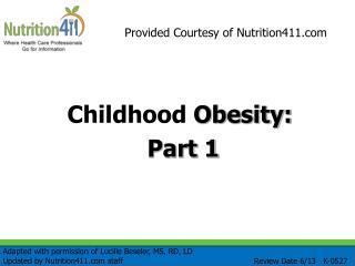 Childhood  Obesity:  Part 1