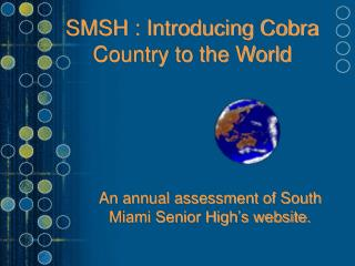 SMSH : Introducing Cobra Country to the World