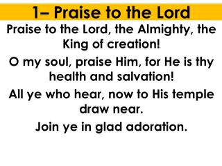 1– Praise to the Lord