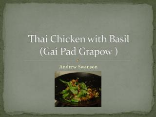 Thai Chicken with Basil (Gai Pad Grapow )