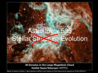 Astronomy 535 Stellar Structure Evolution