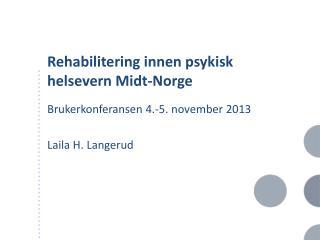 Rehabilitering innen psykisk  helsevern Midt-Norge