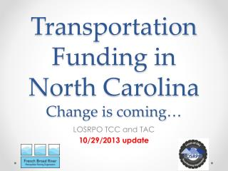 Transportation Funding in North Carolina Change is coming�