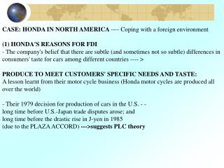 CASE: HONDA IN NORTH AMERICA  ---- Coping with a foreign environment  (1) HONDA'S REASONS FOR FDI