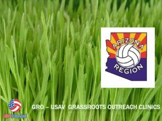 Gro  – USAV  Grassroots outreach  clinics