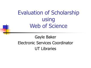 Evaluation of Scholarship using  Web of Science