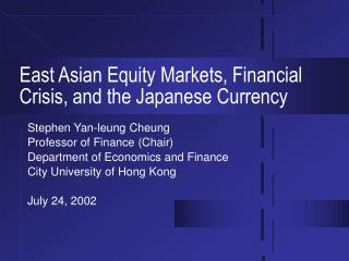 East Asian Equity Markets, Financial Crisis, and the Japanese Currency