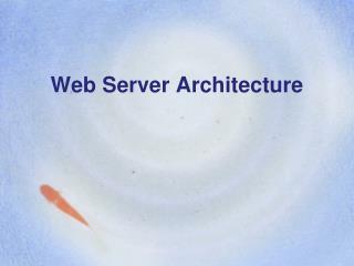 Web Server Architecture
