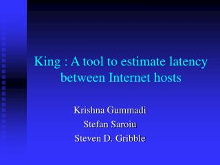 King : A tool to estimate latency between Internet hosts