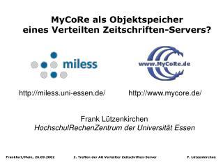 MyCoRe als Objektspeicher eines Verteilten Zeitschriften-Servers?