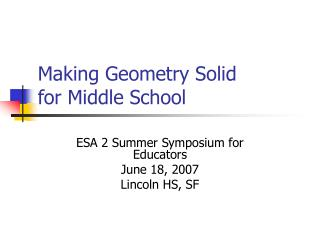 Making Geometry Solid  for Middle School
