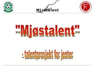 - talentprosjekt for jenter