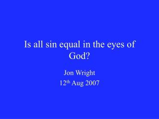Is all sin equal in the eyes of God?