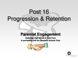 Post 16 Progression & Retention