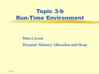 Topic 3-b  Run-Time Environment
