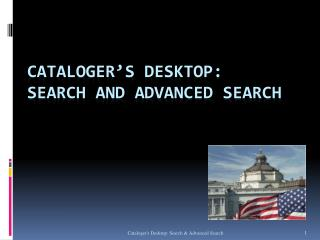 Cataloger's  Desktop: Search and Advanced Search