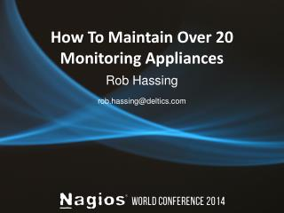 How To Maintain Over 20 Monitoring Appliances
