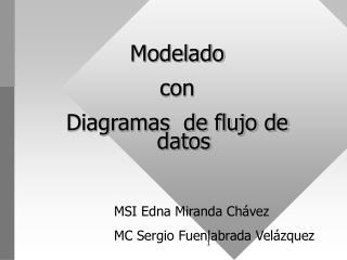 Modelado  con  Diagramas  de flujo de datos