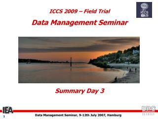 ICCS 2009 – Field Trial Data Management Seminar