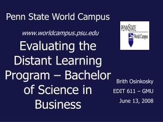 Penn State World Campus worldcampus.psu Evaluating the Distant Learning