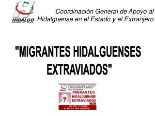"""MIGRANTES HIDALGUENSES  EXTRAVIADOS"""
