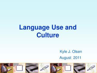 Kyle J. Olsen August  2011