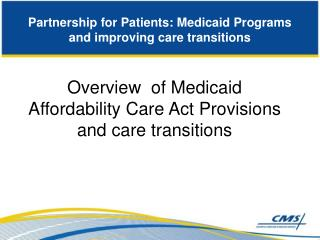 Partnership for Patients: Medicaid Programs and improving care transitions