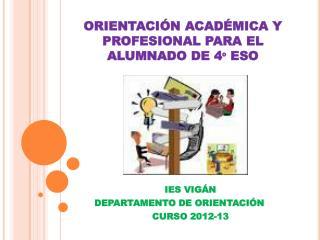 ORIENTACI�N ACAD�MICA Y PROFESIONAL PARA EL ALUMNADO DE 4� ESO