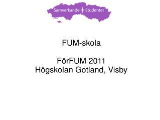 FUM-skola FörFUM 2011 Högskolan Gotland, Visby