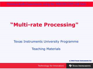 """Multi-rate Processing"""