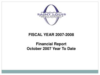 FISCAL YEAR 2007-2008 Financial Report  October 2007 Year To Date