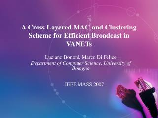 A Cross Layered MAC and Clustering Scheme for Efficient Broadcast in VANETs