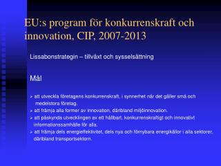 EU:s program för konkurrenskraft och innovation, CIP, 2007-2013