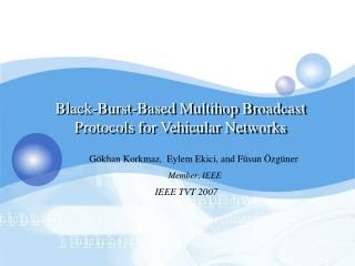 Black-Burst-Based Multihop Broadcast Protocols for Vehicular Networks