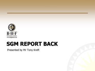 Sgm  report back