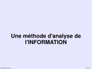 Une méthode d'analyse de l'INFORMATION