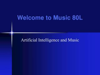 Welcome to Music 80L