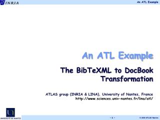 An ATL Example The BibTeXML to DocBook Transformation