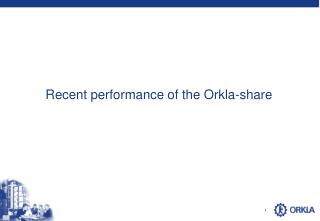 Recent performance of the Orkla-share