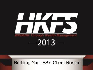 Building Your FS�s Client Roster