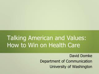 Talking American and Values: How to Win on Health Care