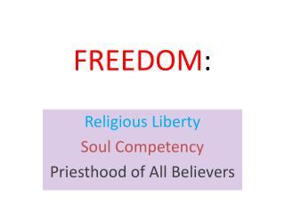 FREEDOM :
