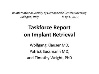 Taskforce Report  on Implant Retrieval