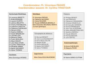 Coordonnateur: Pr. Véronique PAQUIS  Coordonnateur associé: Dr. Cynthia TRASTOUR