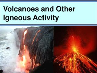 Volcanoes and Other Igneous Activity