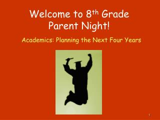 Welcome to 8 th  Grade  Parent Night!